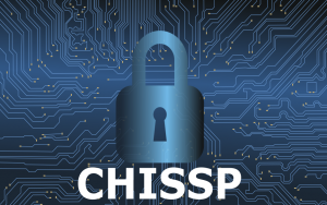 Certified Healthcare Information Systems Security Practitioner (CHISSP) Series